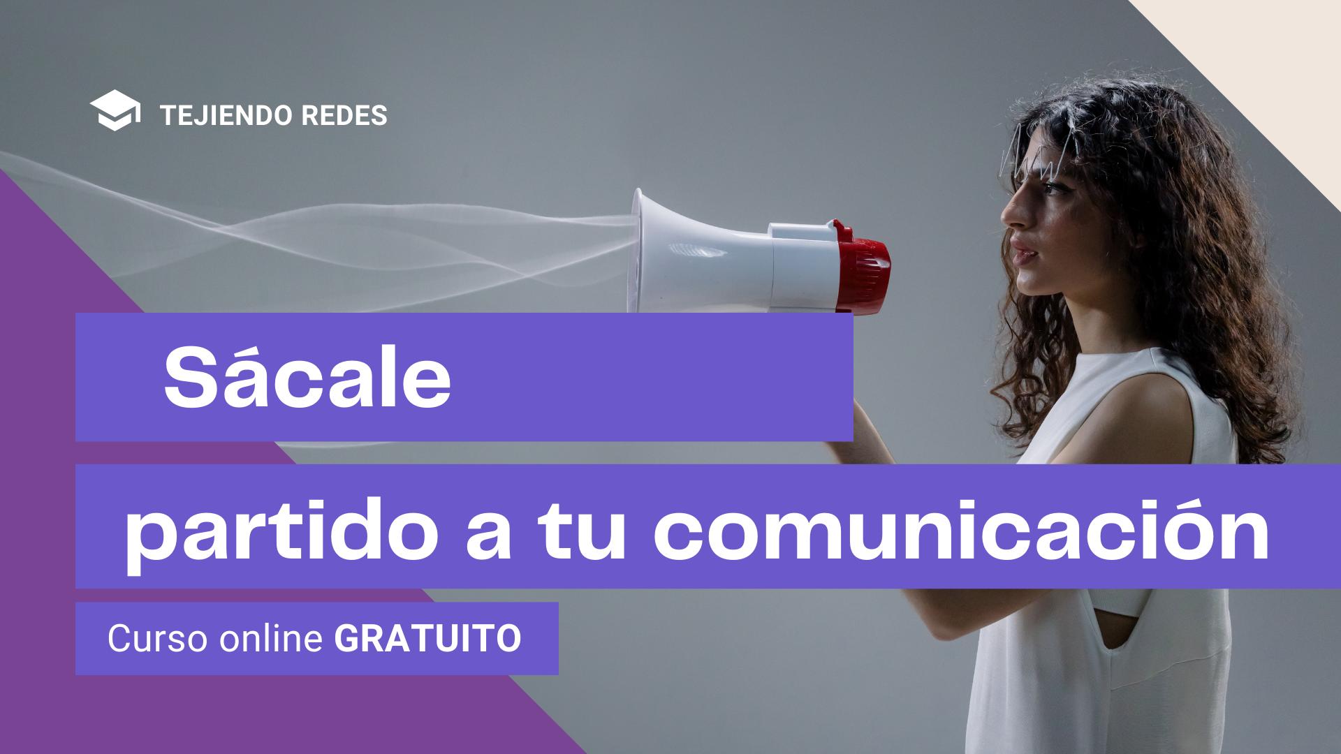 Curso online: Sácale partido a tu comunicación