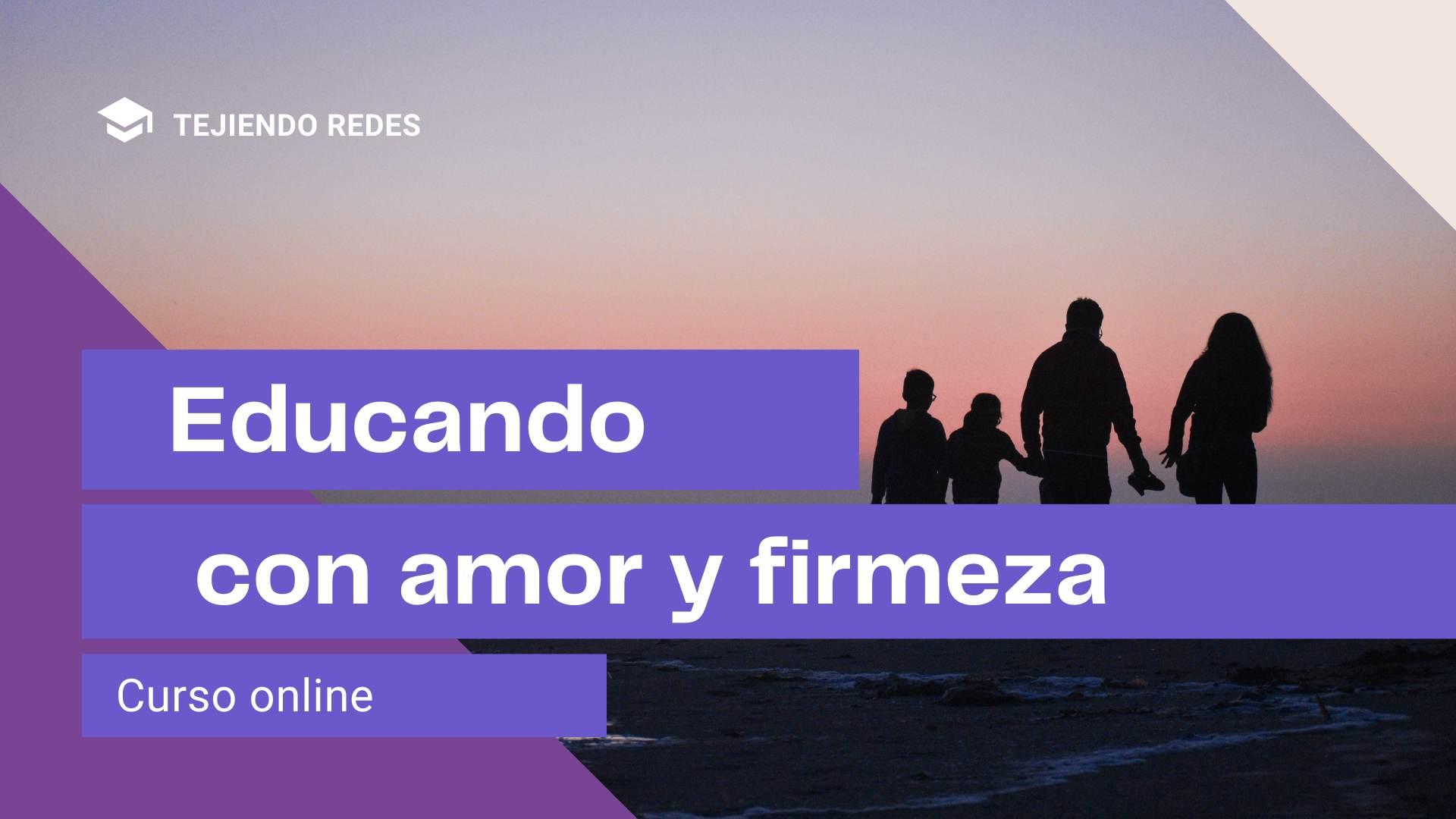 Curso online: Educar con Amor y Firmeza
